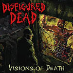 Disfigured Dead Visions of dead