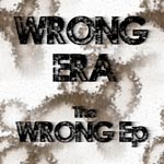 Wrong Era cover art